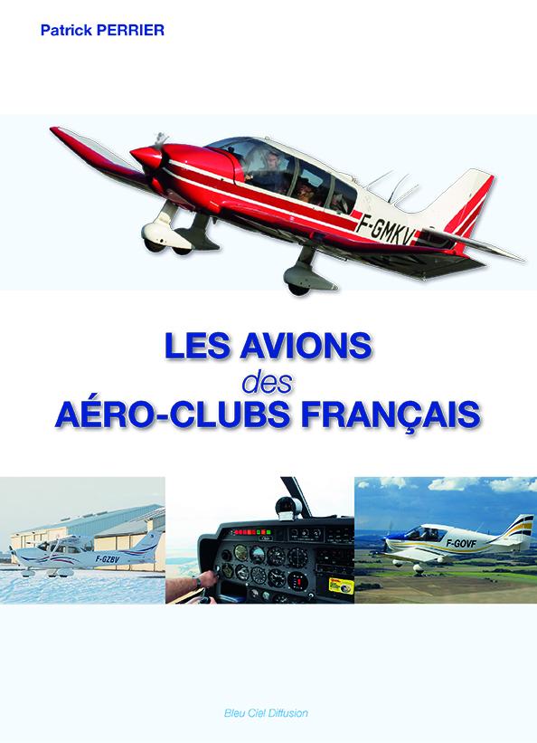 EN SOUSCRIPTION : LES AVIONS DES AERO-CLUBS FRANÇAIS